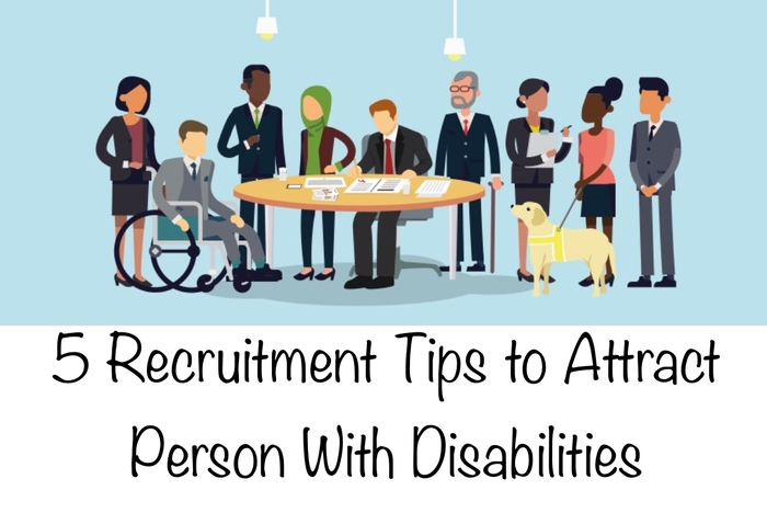 5 Recruitment Tips to Attract People with Disabilities